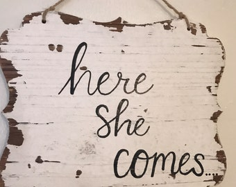 Here She Comes Wooden Wedding Sign