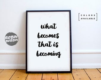 What Becomes That Is Becoming - Motivational Poster - Wall Decor - Minimal Art - Home Decor
