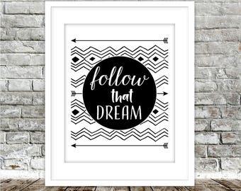 Follow That Dream Printable Art Print | Girls, Boys Teen Dorm Bedroom Nursery Art Modern Black White Arrow Tribal Decor, Digital Download