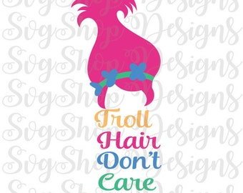 SVG Trolls hair dont care, trolls movie dxf, troll svg, png, eps, cutting files, clip art, printable, Silhouette Cameo, Cricut