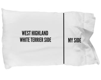 West Highland White Terrier Pillow Case - West Highland White Terrier Gifts - Funny West Highland White Terrier Pillowcase -Dog Side My Side