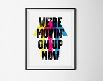 """We're Movin' On Up Now - """"Movin' on Up"""" by Primal Scream - Song Lyrics Typography Art Print"""