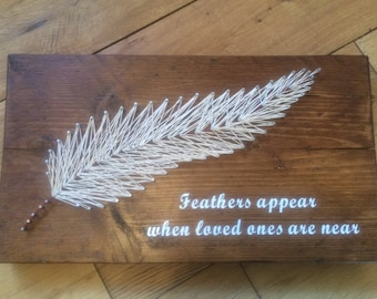 Feathers Appear When Loved Ones Are Near String Art Plaque