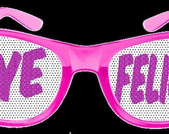 Bye Felicia Sunglasses - Bye Felicia - Funny Sunglasses - Summer Shades - Cool Sunglasses - FREE Shipping