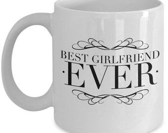 Cool Coffee Mug for Girlfriend - Best Girlfriend Ever - Unique gift mug for him, her, mom, dad, kids, husband, wife, boyfriend, men, women