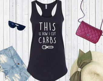 This Is How I Cut Carbs Tank Top. Custom Tanks. Funny Shirts. [C0182,C0235]