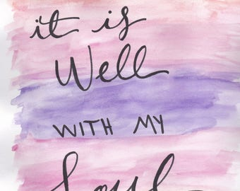 It Is Well with my Soul-- Print