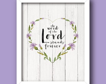 The Word of the Lord Stands Forever – 1 Peter 1:24-25 [Bible Verse graphic] *INSTANT DOWNLOAD* [5x7, 8x10, 11x14] 3 Digital Prints