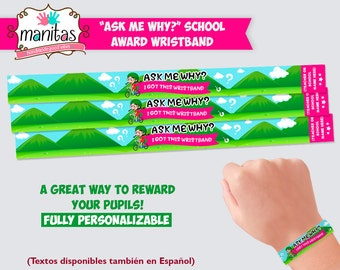 "40 pack - Girl ""Ask me why?"" School Award Wristband - School Wristband - Personalized Wristband - Teacher Ideas - School Supplies"