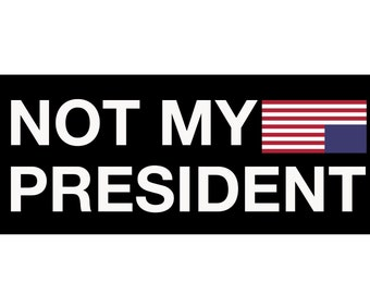 Not My President Anti Trump Bumper Sticker