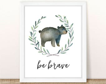 PRINTABLE Bear Nursery Art Print, Be Brave Bear Art Print, Bear Nursery, Woodland Girl Boy Nursery, Girl Boy Bear Wall Art, Watercolor Bear