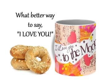 I Love You to the Moon & Back Ceramic Coffee Mug, Inspirational Mug, Big Coffee Mug, Heart Mug, Art Coffee Mug, Mothers Day Gift for Wife