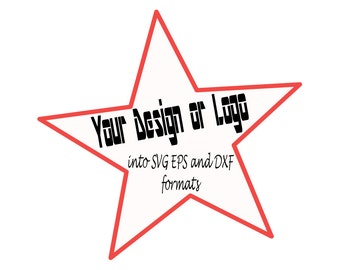 Turn your own design or logo into .svg, .eps, .dxf, .ai files for Sihlouette, Cameo, Critcut, and other cutting plotters