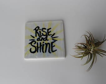 """Coaster- """"Rise and Shine"""" Coffee or Tea Stoneware Coaster"""