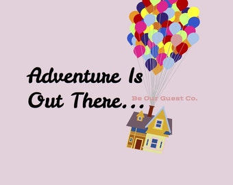"Disney Up ""Adventure Is Out There"" Printable"