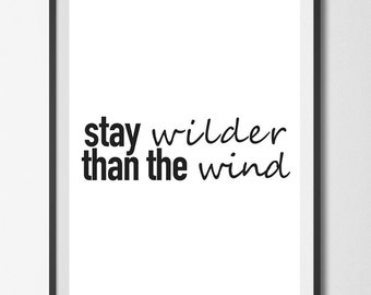 Instant Download, Printable Art, Nature Quote, Stay Wilder Than the Wind, Black and White, Typography Print, Printable Decor, Modern Art