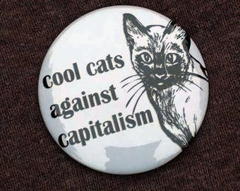 "Cool Cats Against Capitalism Pinback Button (2 1/4"")"