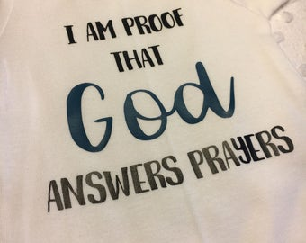 I am proof that God answers prayers onesie, God answers prayers, baby onesie, poof, God, Answered prayers, prayer, answers prayers