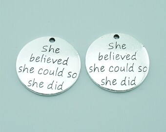 10pcs 23mm Antique Silver She Believed She Could So She Did Charm Pendants,Inspirational Charm Pendants,Letter Charms Pendants Z0879