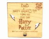 Daddy I Love You more than Harry Potter  Fathers Day Wood Sign Laser Cut  Engraved  Dad