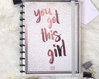 You Got this Girl FULL 2017 2018 Planner || Discbound || Agenda || Calendar || Basic It Girl