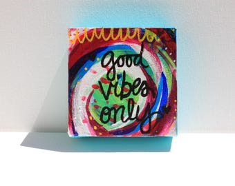 Good Vibes Only ** Original Painting ** OOAK