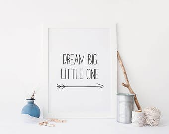 Printable Dream Big Little One, Inspirational Wall Art, Nursery Wall Art, Kids Room Wall, Inspirational printable, Motivational, Dream Big