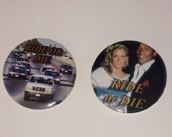 Oj Simpson & Nicole Brown Simpson Ride Or Die button set.
