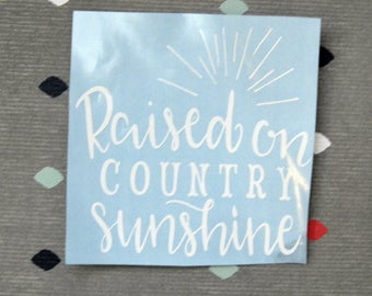 "Vinyl Decal ""Raised on Country Sunshine"""