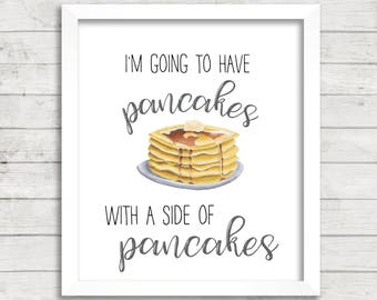I'm Going To Have Pancakes With A Side Of Pancakes 8x10 Printable, Instant Download, Pancake Bar Party Sign, Wedding Baby Shower Printable