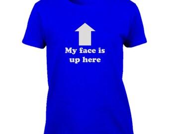 Funny Tshirt-my face is up here Tshirt-boobs tee-boob humour-festival Tshirt-beachwear-slogan Tee-statement Tshirt-womens short sleeved Tee-