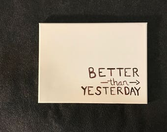 Better Than Yesterday Canvas