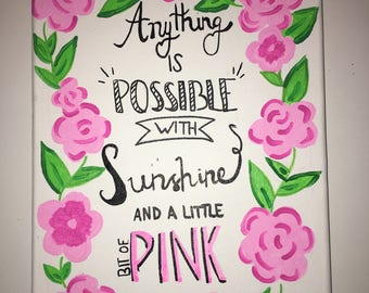 Anythings Possible with Sunshine and Pink