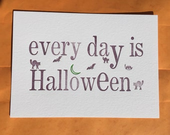 Every Day Is Halloween letterpress print