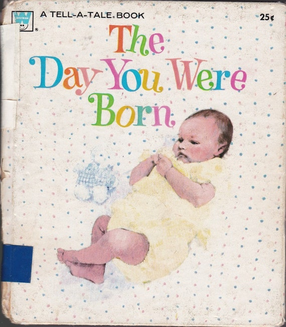 The Day You Were Born a Whitman Tell-a-Tale Book - Evelyn Swetnam - Muriel Wood - 1979 - Vintage Kids Book