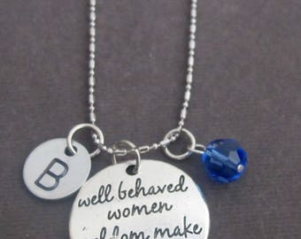 Well Behaved Women Seldom make History quote Necklace, Personalized Gift for Her,Literary quote Necklace, Bridesmaid gift, Free Shipping USA