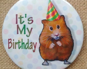 Hamster Pin Back Button, It's My birthday, Kid's Birthday Button, Badge, Hamster with Party Hat, Original Art, Cute Animal, Hamster Theme