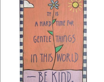 Inspirational, It is a hard time for... Wooden Poster