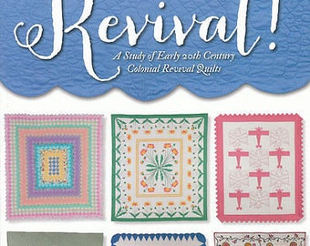 Revival! - A Study of Early 20th Century Revival Quilts by the American Quilt Study Group