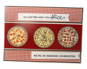 Pizza Valentine's Day Card, Pizza Card, Love Card, No Matter How you Slice it We are an Awesome Combination, Romantic Pizza Card, Punny Card