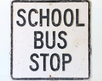 "Vintage Sign- School Bus Stop, Large Black and White Sign, 24"" square"