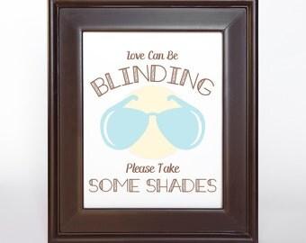 Love can be Blinding Beach Sunglass Sign Printable DIY Digital File PDF Aqua 8x10 5x7 4x6 Shades