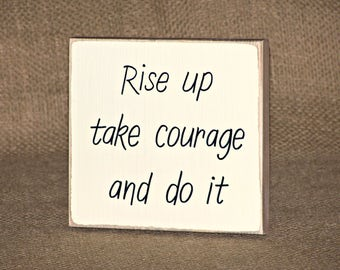 Inspirational Rustic Home Decor Wood Sign, Motivational Office Plaque, Coworker Gift, Positive Quote, Rise Up Take Courage Encouraging Verse