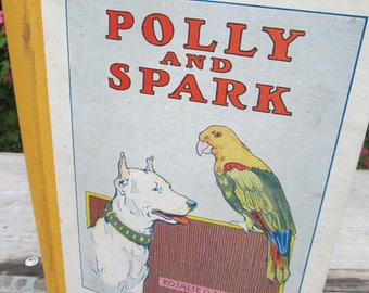 Polly and Spark Children's Book 1916 by Rosalie G. Mendel