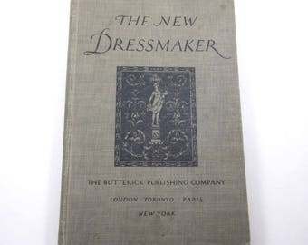 The New Dressmaker Vintage 1920s Sewing Book by The Butterick Publishing Co.