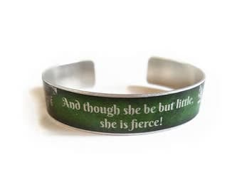 "William SHAKESPEARE cuff bracelet ""And though she be but little, she is fierce"" A Midsummer Night's Dream Quote jewelry Aluminium"