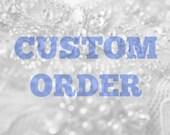 Custom Order for Emily Stas