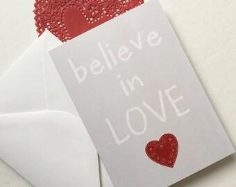 Believe in Love - Greeting Card - Valentine, Love, Heart