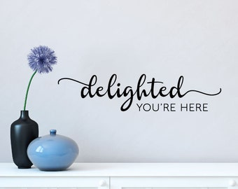 Delighted You're Here Home Entry Welcome Family Guests Vinyl Decal