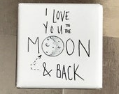 I love you to the moon... Custom made 1.5 X 1.5 inch magnet